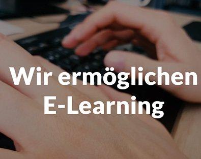 Wir ermöglichen E-Learning